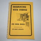 Decorating With Fabric - An Idea Book Spiral Bound Paperback Book