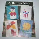 A Banner Year Single Layer Applique Reversible Banners Pattern Book