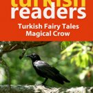 Turkish Reading Books: Turkish Fairy Tales / Magical Crow for Beginners