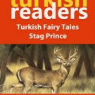 Turkish Reading Books: Turkish Fairy Tales / Stag Prince for Beginners