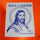 Jesus Our Savior Book 2 Coloring Book by Father Francis Reprint from 1950's
