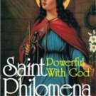 Saint Philomena Powerful With God Sr. Marie Mohr, S.C. Reprint from 1953 Edition