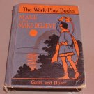 Vintage Reader Textbook Make and Make-Believe The Work Play Books 1934