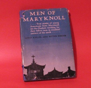 Men of Maryknoll Keller and Berger Catholic Book 1944 Missionary Adventures D/J