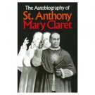 The Autobiography of St. Anthony Mary Claret 1945 Reprint Edition Tan