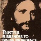 Trustful Surrender to Divine Providence St. Claude de Colombiere Secret to Peace