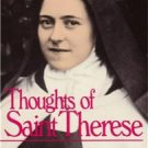 Thoughts of Saint Therese by St. Therese of Lisieux Reprint from 1915 Edit. TAN