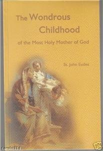 The Wondrous Childhood Most Holy Mother of God St. John Eudes 1915 PB Religion