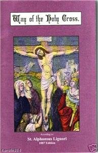 Way of the Holy Cross St. Alphonsus Liguori Reprint from 1887 Edition Color