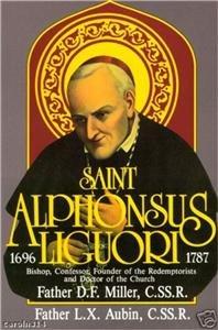 Saint Alphonsus Liguori Doctor of the Church Fr. Miller  Reprint from 1940