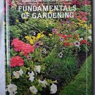 Fundamentals of Gardening The American Horicultural Society Illustrated Book