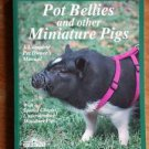 Pot Bellies and Other Miniature Pigs Complete Manual Pat Storer Book How To