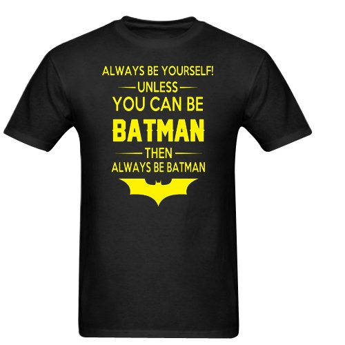 Batman Always Be Yourself Unless You Can Be Batman Gildan Men's Standard T-shirt