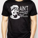 Best Buy Ain't Nobody Got Time For That Sweet funny ghetto Men Adult T-Shirt Sz S-2XL