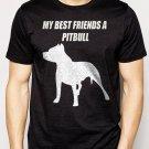 Best Buy MY BEST FRIENDS A PITBULL Men Adult T-Shirt Sz S-2XL