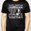 Best Buy I'm Not Saying I'm Batman Men Adult T-Shirt Sz S-2XL