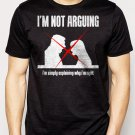Best Buy I'm Not Arguing I'm Explaining Why I'm Right Men Adult T-Shirt Sz S-2XL