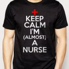 Best Buy Keep Calm I'm Almost A Nurse  Men Adult T-Shirt Sz S-2XL