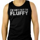 I'M NOT FAT I'M FLUFFY Men Black Tank Top Sleeveless