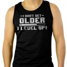 I Don't Get Older I Level Up Men Black Tank Top Sleeveless