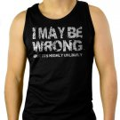 I May Be Wrong- Funny tshirt Slogan Men Black Tank Top Sleeveless
