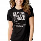 New Hot REASON'S WHY I'M SINGLE Women Adult T-Shirt