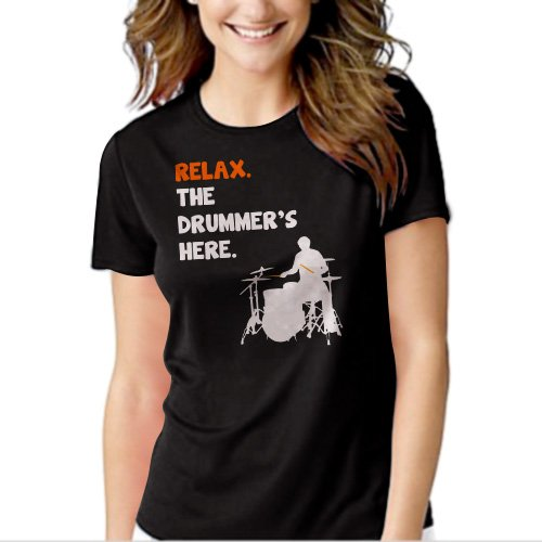 Relax The Drummer's Here Black T-shirt For Women