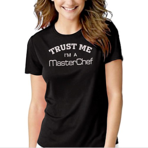 Trust Me I'm A Master Chef Cooking Cook Black T-shirt For Women