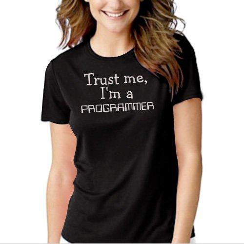 Trust Me I'm A Programmer Job Occupation Black T-shirt For Women