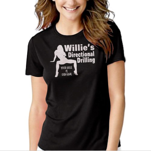 Willie's Directional Drilling Your Hole is Our Goal Black T-shirt For Women