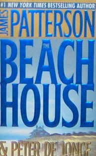 THE BEACH HOUSE-James Patterson & Peter De Jonge PB/2002