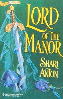 LORD OF THE MANOR by Shari Anton PB/1998 Historical Romance