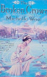 THE BROKEN CROWN ~The Sun Sword:Book one - By Michelle West PB/97 Fantasy