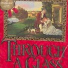 THROUGH A GLASS DARKLY -By Karleen Koen PB/1986 Historical Romance