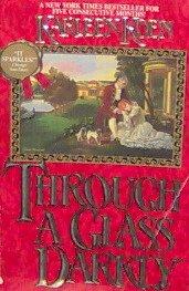 THROUGH A GLASS DARKLY -By Karleen Koen PB/1986 Historical Romance