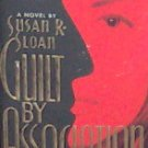 GUILT BY ASSOCIATION - By Susan R. Sloan - PB/1995 Crime Thriller