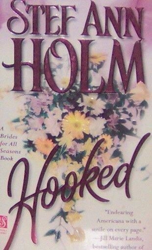 HOOKED - Stef Ann Holm - PB/1999 Romance