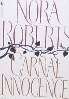 CARNAL INNOCENCE - By Nora Roberts - PB/2000 - Suspense Romance