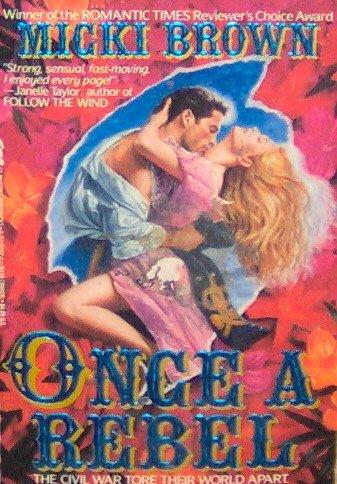 ONCE A REBEL - By Micki Brown - PB/1992 - Historical Romance