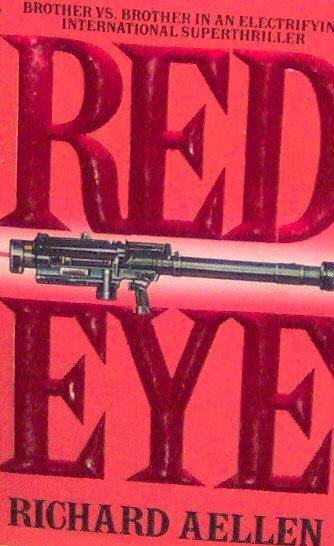 REDEYE - By Richard Aellen - PB/1988 Thriller Suspense