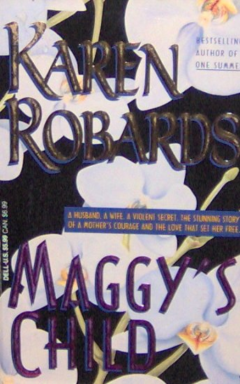 MAGGY'S CHILD - By Karen Robards - PB/1994 Contemporary Romance