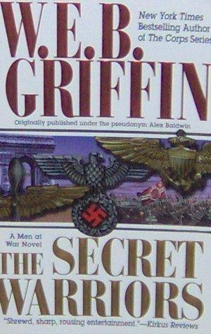 THE SECRET WARRIORS - By W.E.B. Griffin - PB/1985 = War Novel