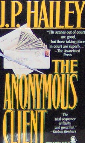 THE ANONYMOUS CLIENT - By J.P. Hailey PB/1989 Mystery
