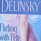 FLIRTING WITH PETE - By Barbara Delinsky - PB/2004 - Contemporary Romance