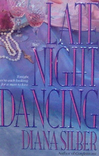 LATE NIGHT DANCING - By Diana Silber - PB/1992 - Romance