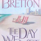 THE DAY WE MET - By Barbara Bretton - PB/1999 - Romance