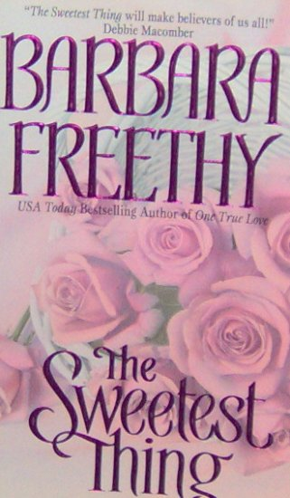 THE SWEETEST THING - By Barbara Freethy - PB/1999 - Romance