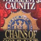 CHAINS OF COMMAND - By William J. Caunitz - PB/2000 - Suspense