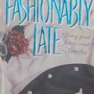 FASHIONABLY LATE - By Olivia Goldsmith - PB/1994 - Contemporary Romance