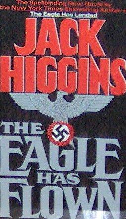 THE EAGLE HAS FLOWN - By Jack Higgins - PB/1991 - Thriller